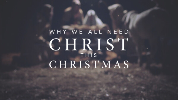 Why We All Need Chirst This Christmas
