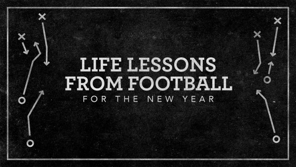Life Lessons From Football for the New Year