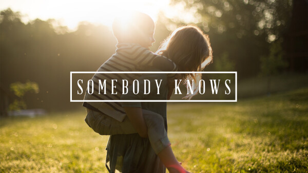 Somebody Knows