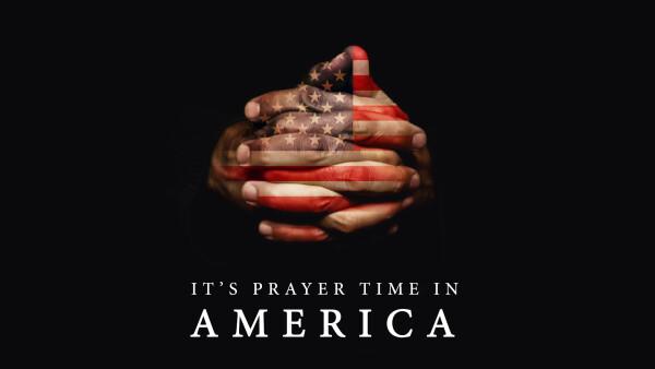 It's Prayer Time in America