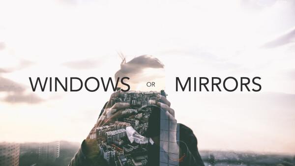 Windows or Mirrors