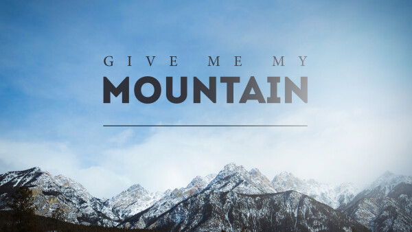 Give Me My Mountain