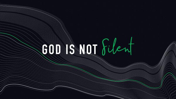 God is Not Slient