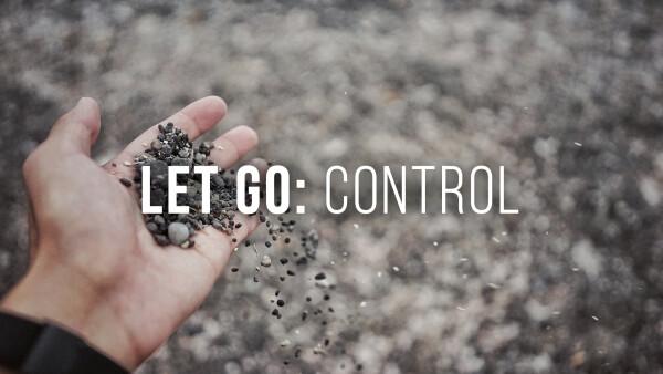 Let Go: Control