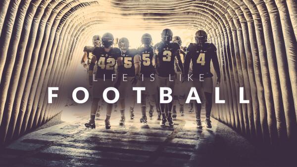 Life is Like Football
