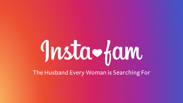 InstaFam: The Husband Every Woman is Searching For