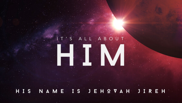 His Name is Jehovah Jireh