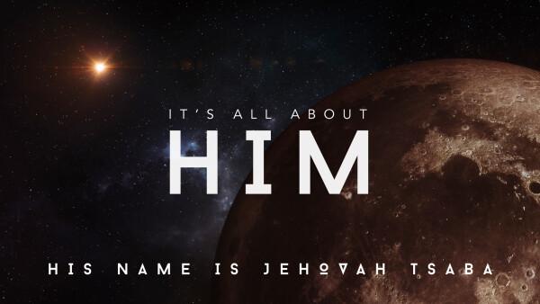 His Name is Jehovah Tsaba