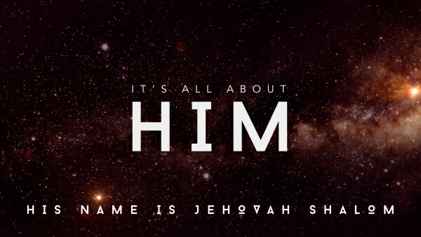 His Name is Jehovah Shalom