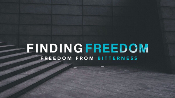Freedom From Bitterness