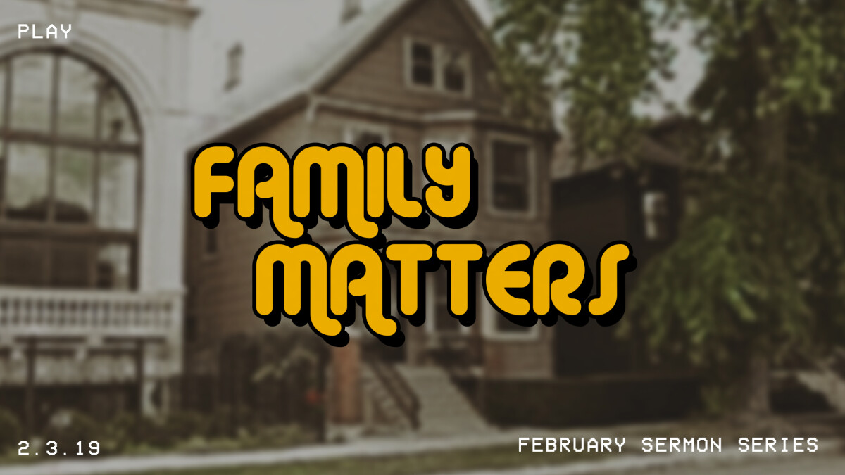 Family Matters Sermon Series | Rock Springs Church